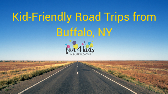 Kid Friendly Road Trips from Buffalo, NY
