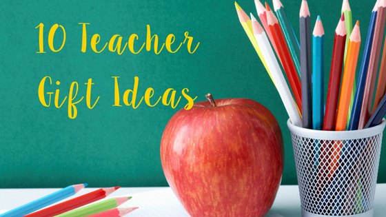 10 Teacher Gift Ideas
