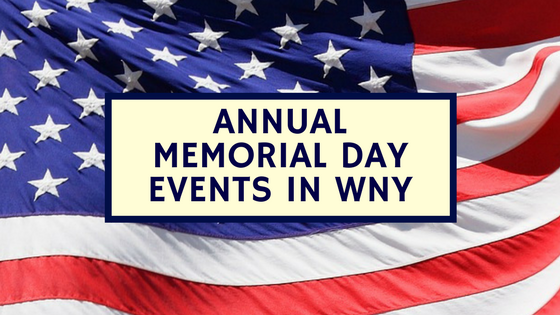 Annual Memorial Day Events In Wny Perfect For The Whole Family