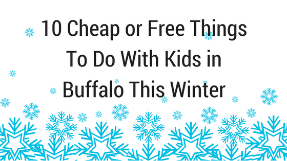 things to do with kids in buffalo during winter
