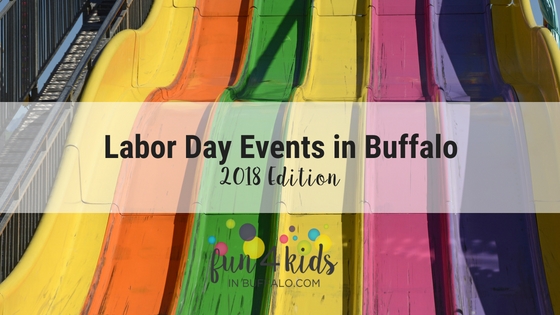 Kid Friendly Labor Day Events in Buffalo, NY